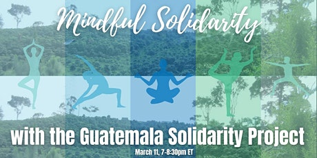 Mindful Solidarity with the Guatemala Solidarity Project tickets