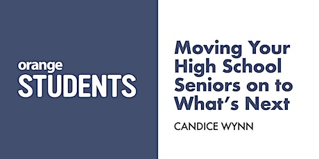 Moving Your High School Seniors on to What's Next tickets