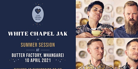 White Chapel Jak @ Whangarei - The Butter Factory tickets