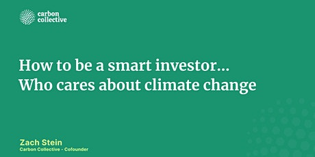 How to be a smart investor... Who cares about climate change tickets