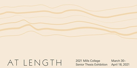 Opening Reception | At Length: 2021 Senior Thesis Exhibition tickets