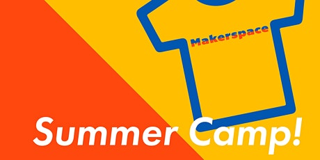 Makerspace Summer CAMP! Ages 9 - 12 tickets