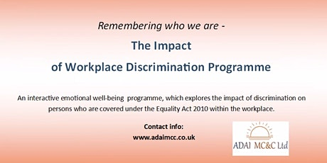 The Impact of Workplace Discrimination Programme - Remembering Who We Are tickets