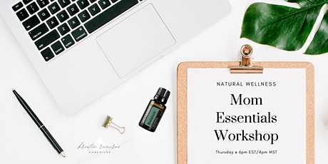 Mom Essentials Workshop tickets