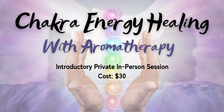 Chakra Energy Healing with Aromatherapy tickets