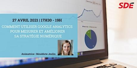 Utiliser Google Analytics pour mesurer et améliorer sa stratégie numérique billets