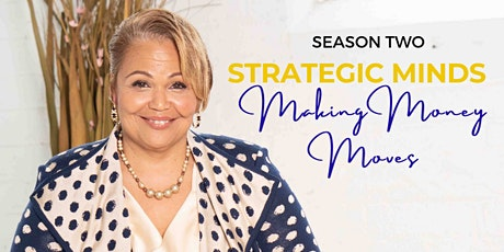 Strategic Minds Making Money Moves tickets
