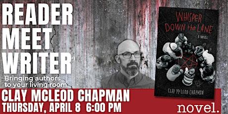 READER MEET WRITER: CLAY MCLEOD CHAPMAN tickets