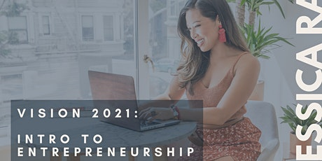 ENTREPRENEUR WORKSHOP Vision 2021: Intro to Entrepreneurship | Rae Studios tickets
