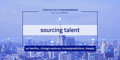 midwest.tech/conversations | sourcing talent tickets
