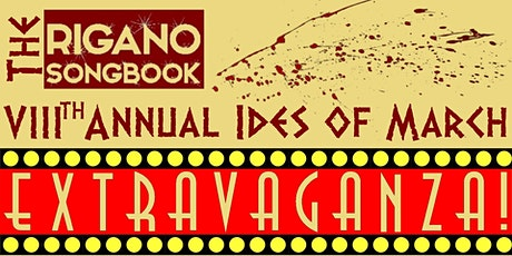 The Rigano Songbook 8th Annual Ides of March Extravaganza tickets