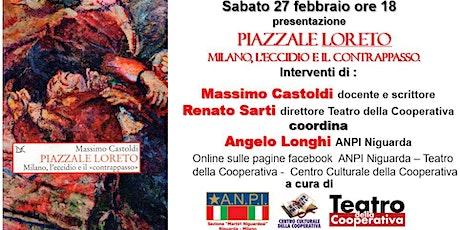 Piazzale Loreto. Milano, l'eccidio e il contrappasso. biglietti
