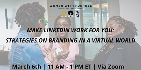 Make LinkedIn Work for You: Branding and Networking in a Virtual World tickets