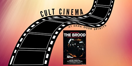 Cult Cinema: The Brood tickets