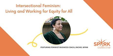 Intersectional Feminism: Living and working for equity for all tickets