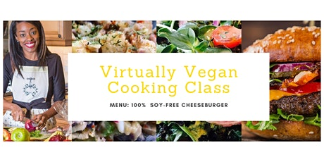 Vegan Cheeseburger Cooking Class, VIRTUAL ACCESS ONLY. tickets