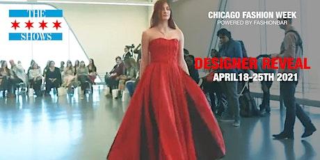 Chicago Fashion Week Powered by FashionBar LLC  Attend The Designer Reveal! tickets