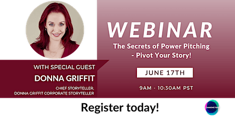 The Secrets of Power Pitching – Pivot Your Story! tickets