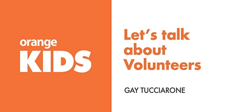Let's Talk about .... Volunteers! tickets