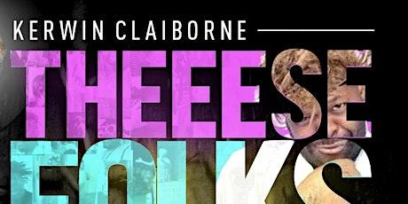 "Kerwin Claiborne's "" These W#!+€ Folks Crazy ""Comedy Tour / Columbia Sc tickets"