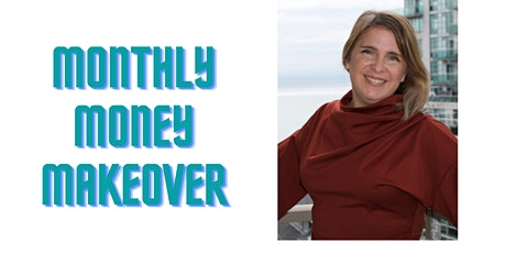 Monthly Money Makeover: Charging for Your Services – Owning Your Value tickets