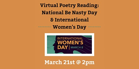 Virtual Poetry Reading: National Be Nasty Day & International Women's Day tickets