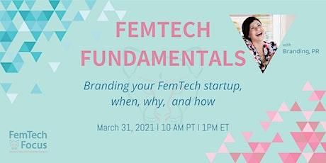 March 31st,  FemTech Fundamentals -Branding Your FemTech Startup tickets