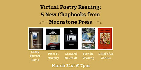 Virtual Poetry Reading: Five New Chapbooks from the Moonstone Press tickets
