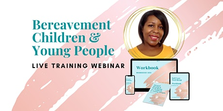 Bereavement- Children & Young People - Live Webinar tickets