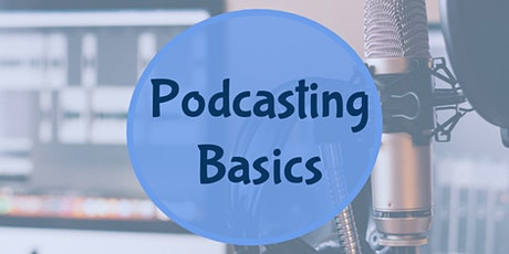 Podcasting Basics (Online Workshop) tickets