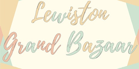 The Lewiston Grand Bazaar tickets