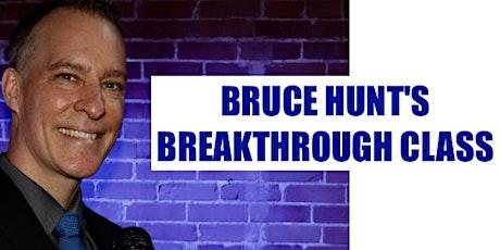 Bruce Hunt's Breakthrough Class tickets