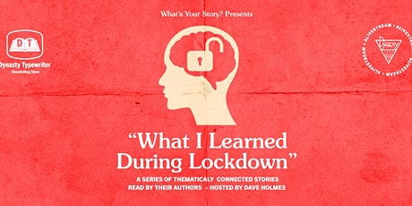 "What's Your Story Presents: ""What I Learned During Lockdown"" w/ Dave Holmes tickets"