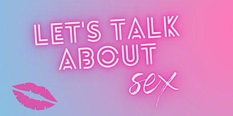 Let's Talk About Sex! A Women's Health Event tickets