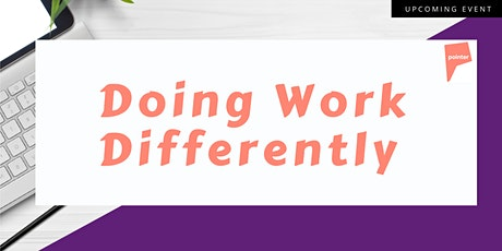 Doing Work Differently - Information Session tickets