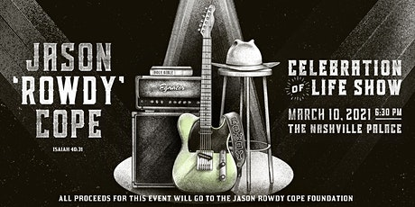 """Jason """"Rowdy"""" Cope  Celebration of Life (Private Event) tickets"""