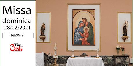 Missa Dominical - 28 de fevereiro - 16:00 ingressos
