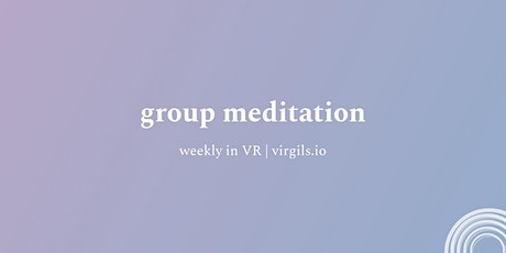 [Virgils.io] Weekly meditation in virtual reality | small groups, $0 tickets