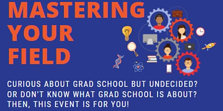 """Mastering Your Field"" : A Graduate School Event tickets"