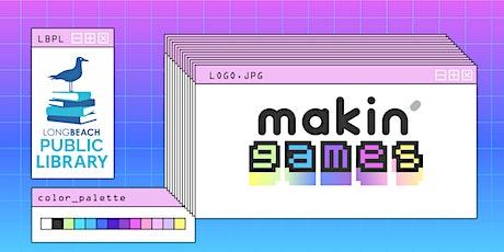 Makin' Games tickets