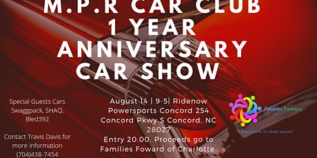 M.P.R's 1 Year Anniversary Car Show benefits Famil tickets