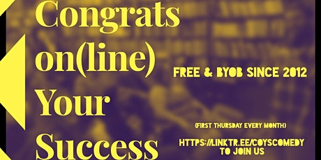 FREE Comedy Show! Congrats on(Line) Your Success tickets