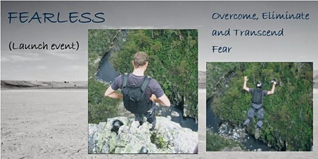 FEARLESS - Overcome, Eliminate & Transcend Fear (Launch Event) tickets
