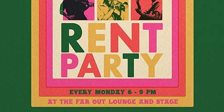 Rent Party! Every Monday at The Far Out Lounge tickets