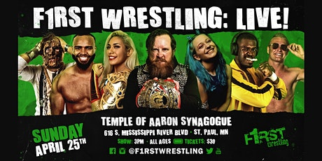 F1RST Wrestling: LIVE! (04/25 | DAY) tickets