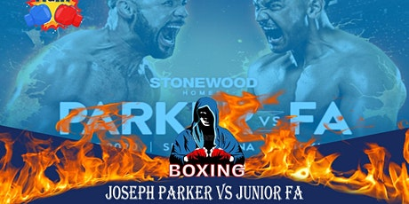 StREAMS@>! r.E.d.d.i.t-JOSEPH PARKER V JUNIOR FA FIGHT LIVE ON 27 Feb 2021 tickets