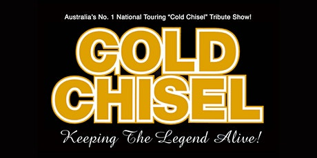 GOLD CHISEL - COLD CHISEL Tribute Show at Merchant Lane, Mornington tickets