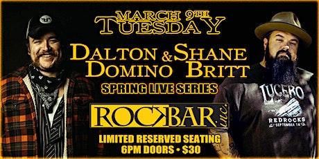 Dalton Domino & Shane Britt - Spring Live Series tickets