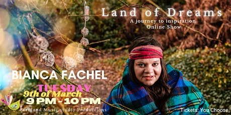 Land of Dreams - A journey to inspiration feat. Bianca Fachel tickets