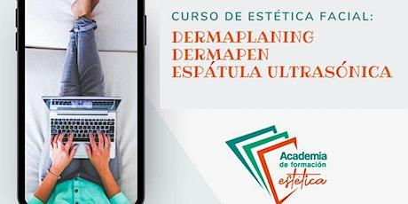 Curso de estética facial: Dermaplaning, dermapen & espátula ultrásonica. entradas